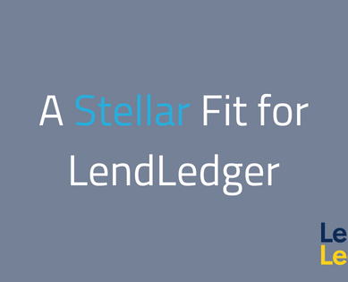 Stellar The Right Platform for LendLedger